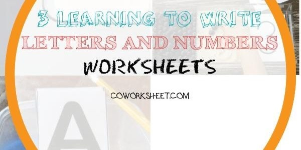 Learning To Write Letters And Numbers Worksheets