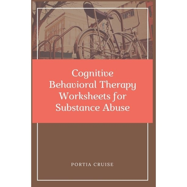 Cognitive Behavioral Therapy Worksheets For Substance Abuse Cbt