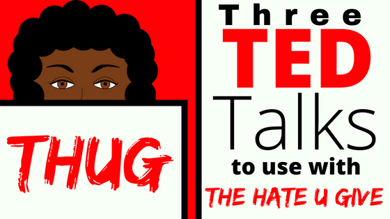 Ted Talks To Pair With The Hate U Give  Engaging And Effective