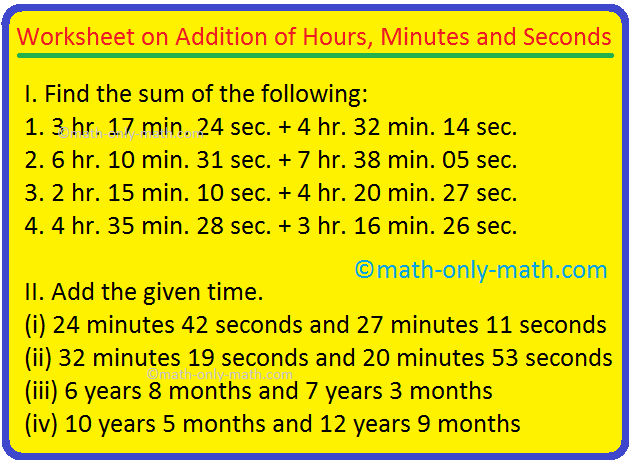 Worksheet On Addition Of Hours  Minutes And Seconds