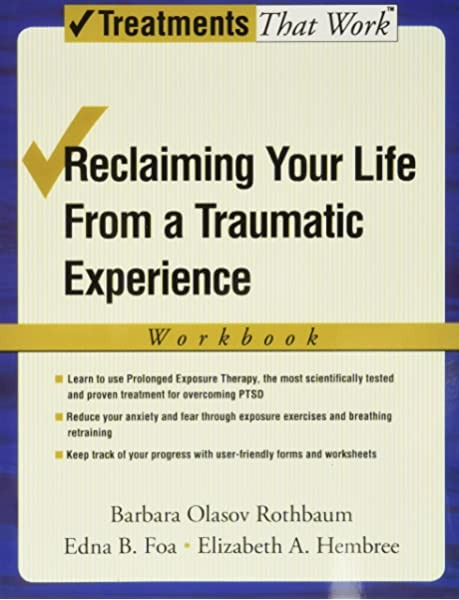 Reclaiming Your Life From A Traumatic Experience A Prolonged